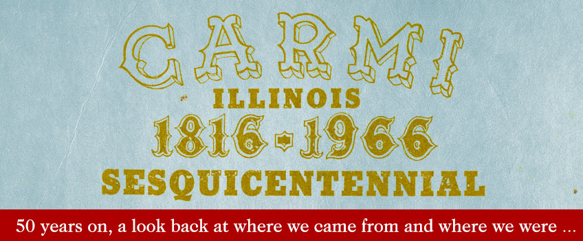 Full Text of the Sesquicentennial Booklet, Carmi, Illinois, 1816-1966
